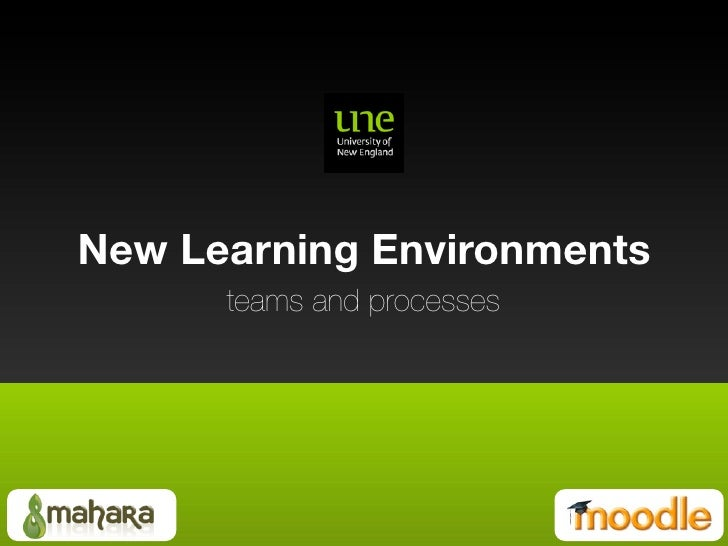New Learning Environments       teams and processes
