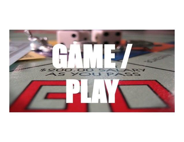 GAME / PLAY    SAATCHI & SAATCHI         THE LOVEMARKS COMPANY
