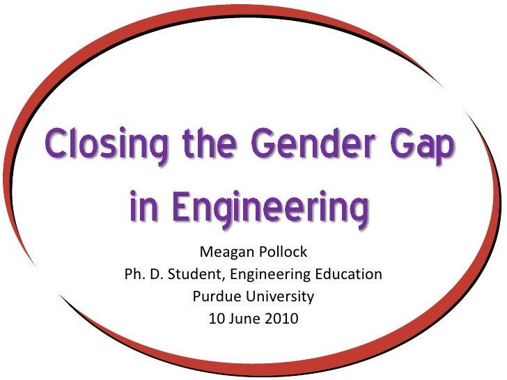 Closing the Gender Gap in Engineering - June 2010
