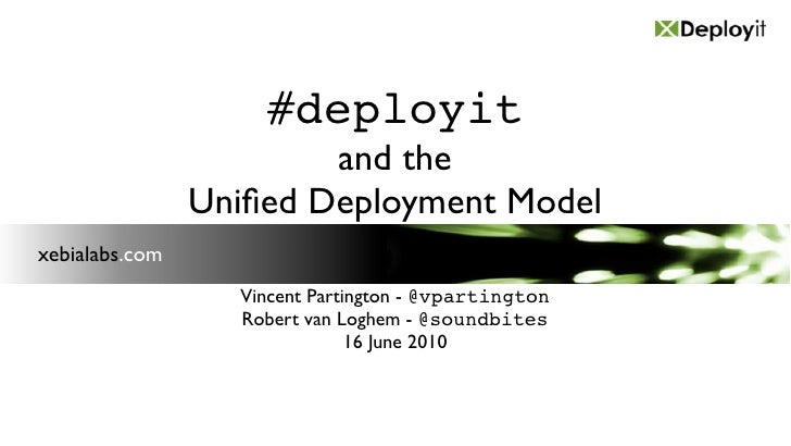 #deployit                         and the                 Unified Deployment Model xebialabs.com                   Vincent ...