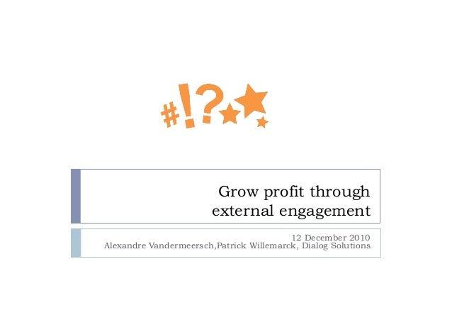 Grow profit through                        external engagement                                         12 December 2010Ale...