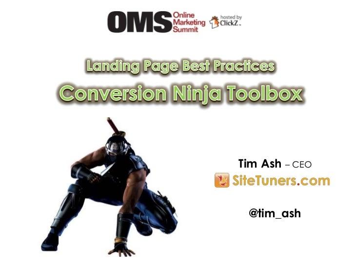 Landing Page Best Practices<br />Conversion Ninja Toolbox<br />Tim Ash – CEO<br />@tim_ash<br />