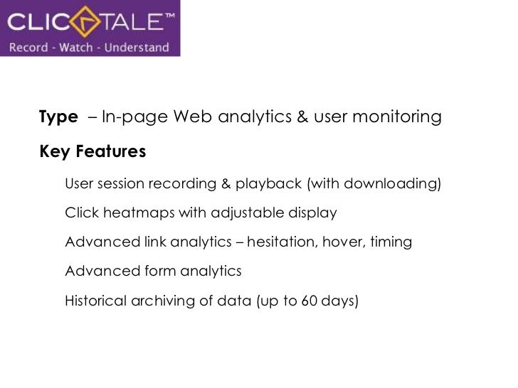 Switch plans at any time</li></li></ul><li>Type  – In-page Web analytics & user monitoring<br />Key Features <br />User se...