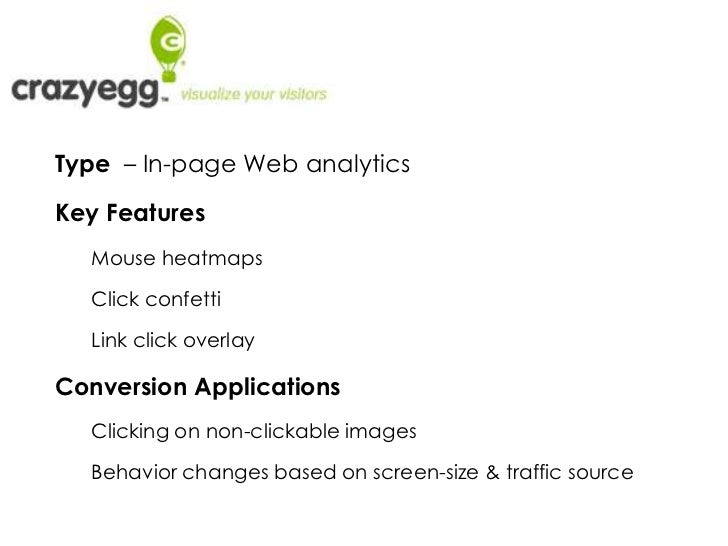 Type  – In-page Web analytics<br />Key Features <br />Mouse heatmaps <br />Click confetti    <br />Link click overlay<br /...