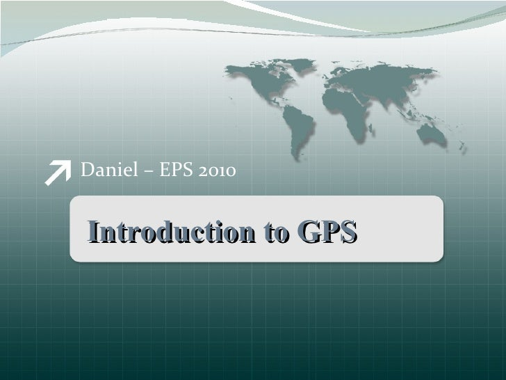 Daniel – EPS 2010 Introduction to GPS