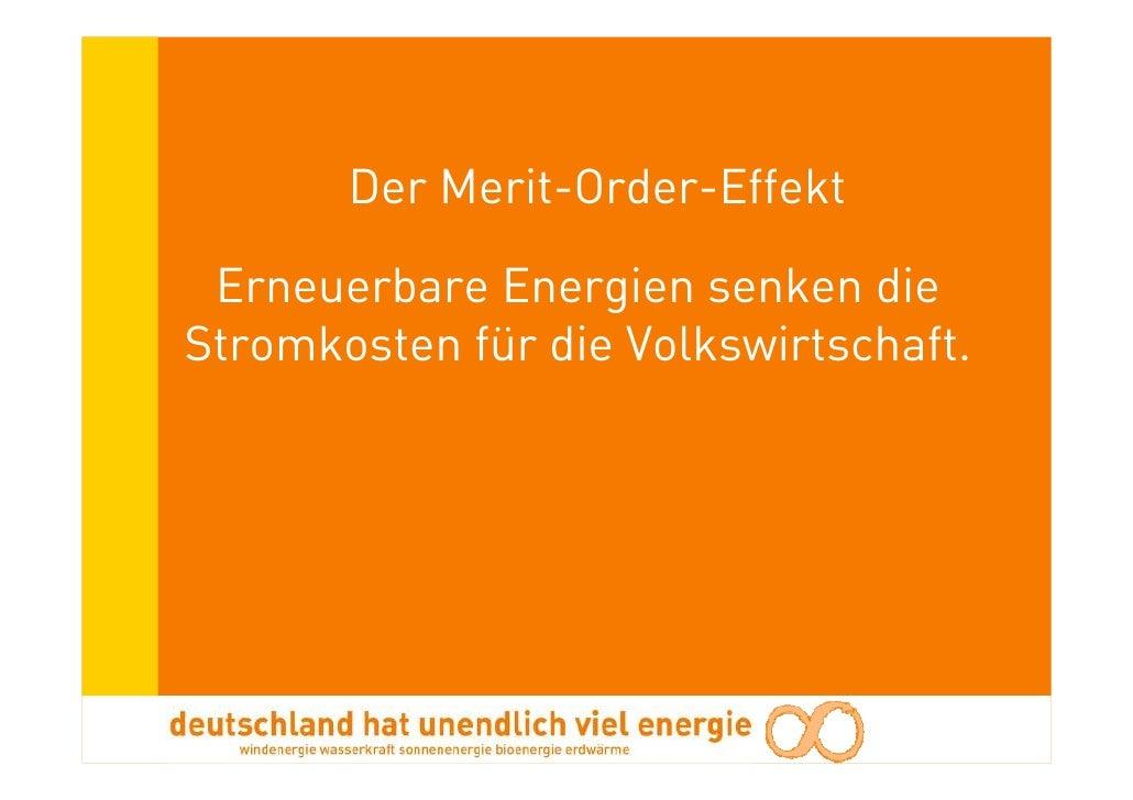 Der Merit-Order-Effekt   Erneuerbare Energien senken die Stromkosten für die Volkswirtschaft.