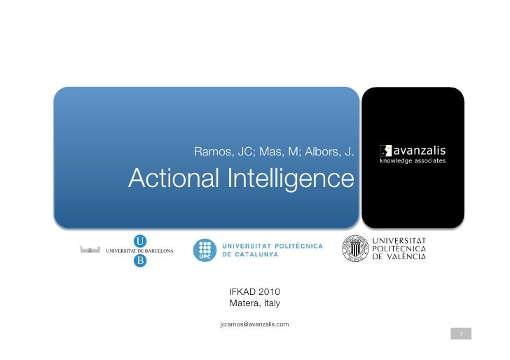 "Ramos, JC; Mas, M; Albors, J.    "" Actional Intelligence                               IFKAD 2010               Matera, It..."