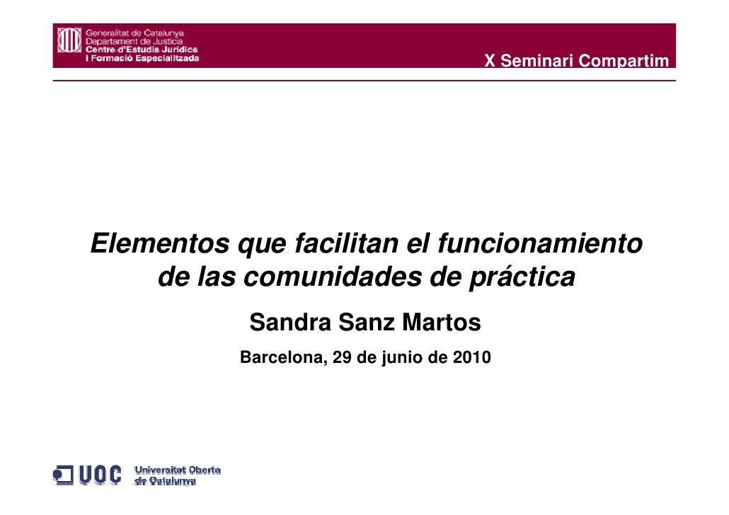 X Seminari Compartim     Elementos que facilitan el funcionamiento     de las comunidades de práctica             Sandra S...