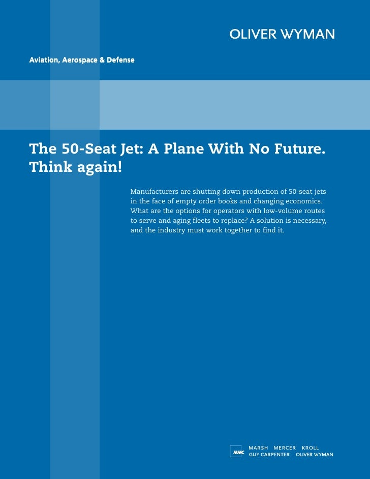 Aviation, Aerospace & DefenseThe 50-Seat Jet: A Plane With No Future.Think again!                           Manufacturers ...
