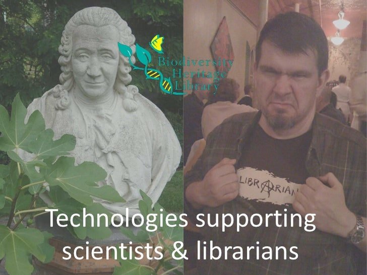 Technologies supportingscientists & librarians<br />