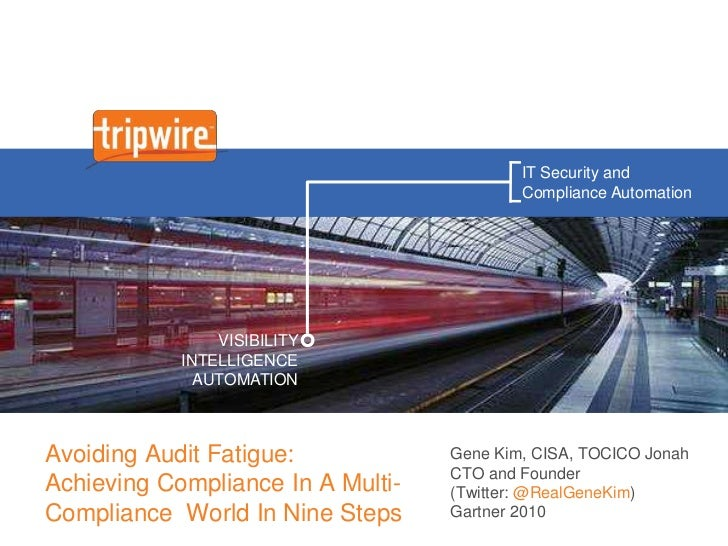 Avoiding Audit Fatigue: Achieving Compliance In A Multi-Compliance  World In Nine Steps<br />Gene Kim, CISA, TOCICO JonahC...