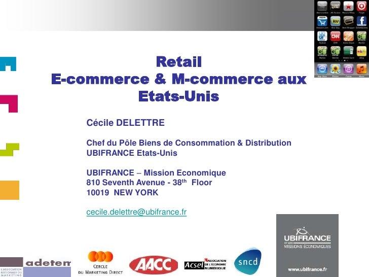Retail E-commerce & M-commerce aux          Etats-Unis    Cécile DELETTRE     Chef du Pôle Biens de Consommation & Distrib...