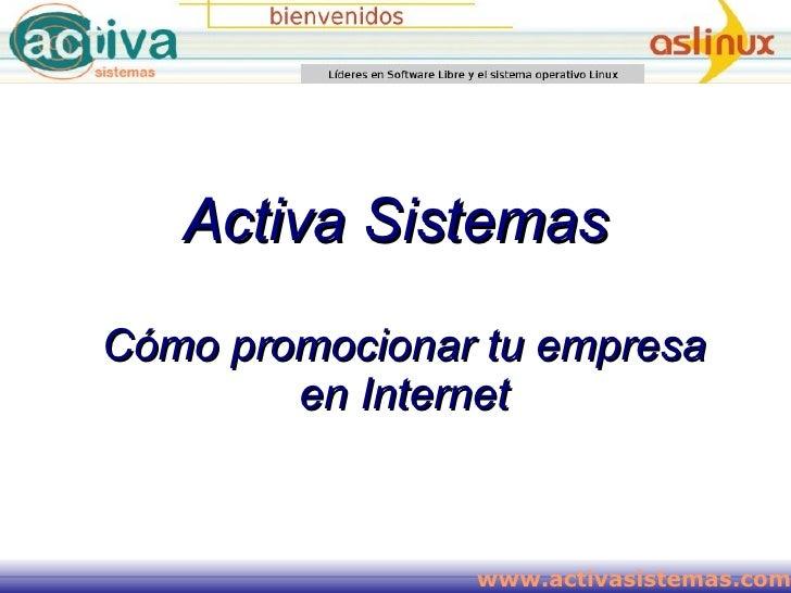 Activa Sistemas Cómo promocionar tu empresa en Internet