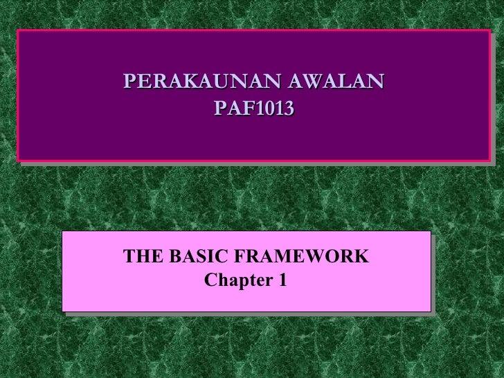 THE BASIC FRAMEWORK Chapter 1 PERAKAUNAN AWALAN PAF1013