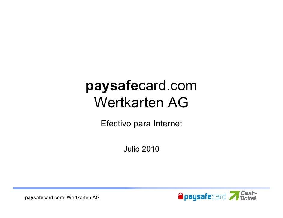 paysafecard.com                         Wertkarten AG                                 Efectivo para Internet              ...