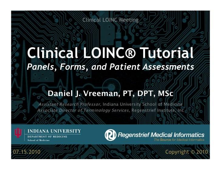 Clinical LOINC Meeting          Clinical LOINC® Tutorial      Panels, Forms, and Patient Assessments               Daniel ...
