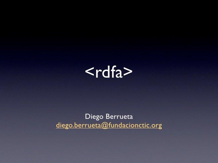 <rdfa>           Diego Berrueta diego.berrueta@fundacionctic.org