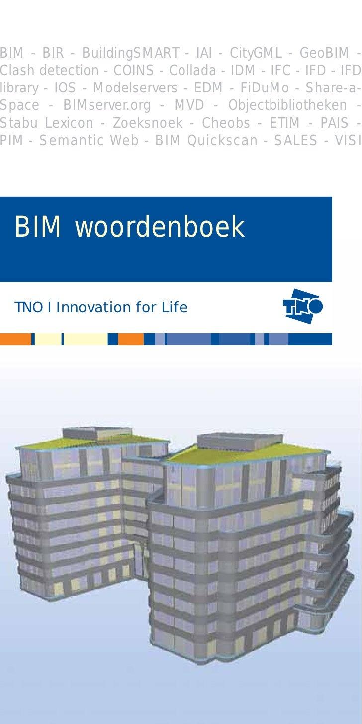 BIM - BIR - BuildingSMART - IAI - CityGML - GeoBIM - Clash detection - COINS - Collada - IDM - IFC - IFD - IFD library - I...