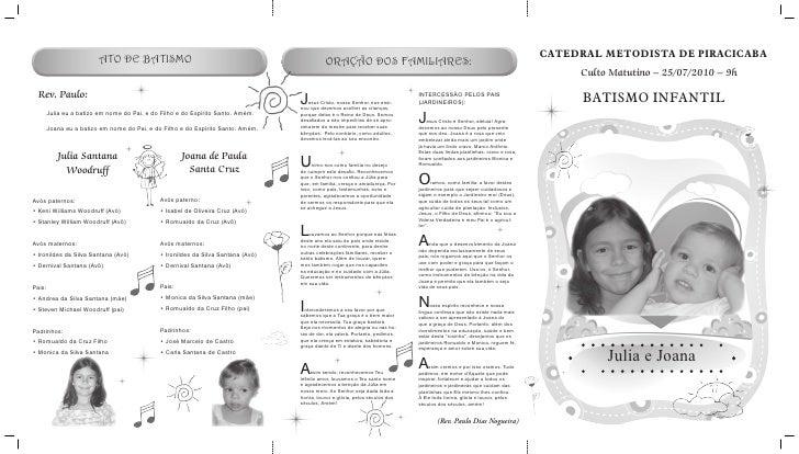 CATEDRAL METODISTA DE PIRACICABA      Culto Matutino – 25/07/2010 – 9h        BATISMO INFANTIL               Julia e Joana