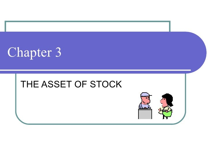 Chapter 3 THE ASSET OF STOCK