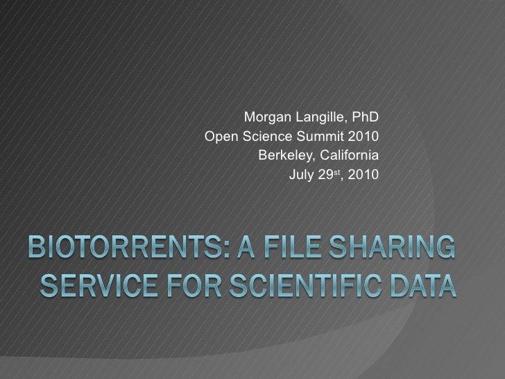 Morgan Langille, PhD Open Science Summit 2010 Berkeley, California July 29 st , 2010