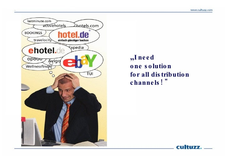 """"""" I need one solution  for all distribution channels! """""""