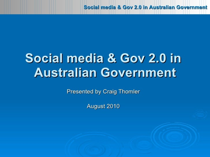 Presented by Craig Thomler August 2010 Social media & Gov 2.0 in  Australian Government