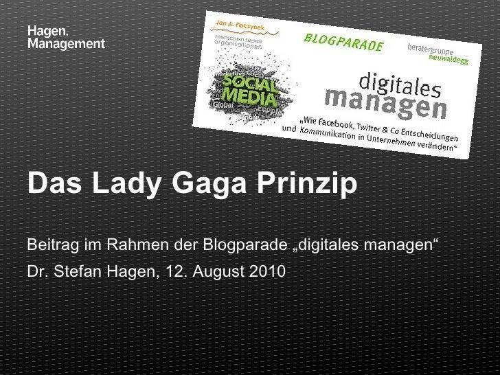 """Das Lady Gaga Prinzip Beitrag im Rahmen der Blogparade """"digitales managen"""" Dr. Stefan Hagen, 12. August 2010"""