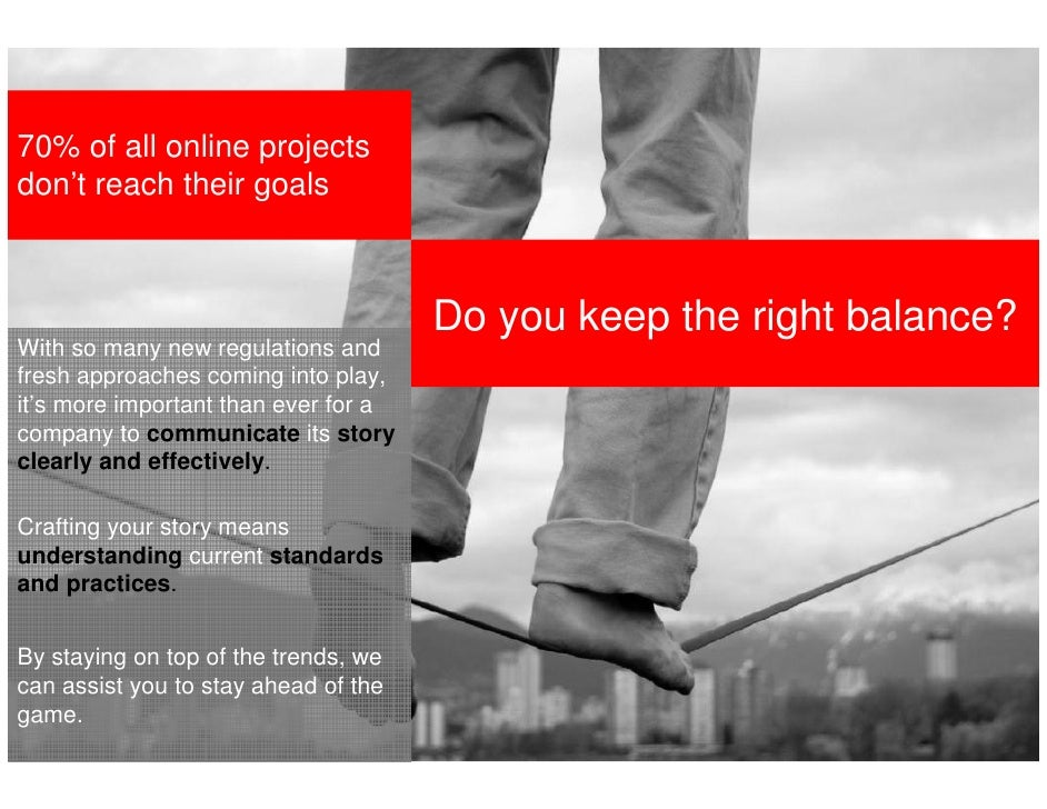 70% of all online projectsdon't reach their goals                                      Do you keep the right balance?With ...