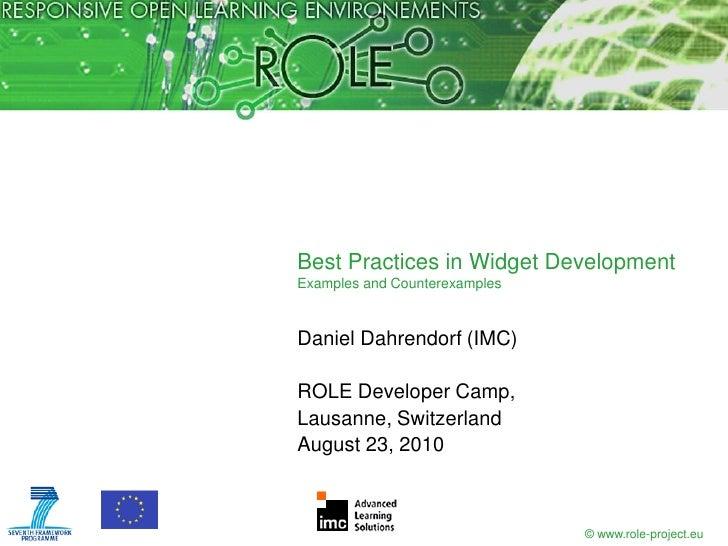 Best Practices in Widget Development Examples and Counterexamples   Daniel Dahrendorf (IMC)  ROLE Developer Camp, Lausanne...