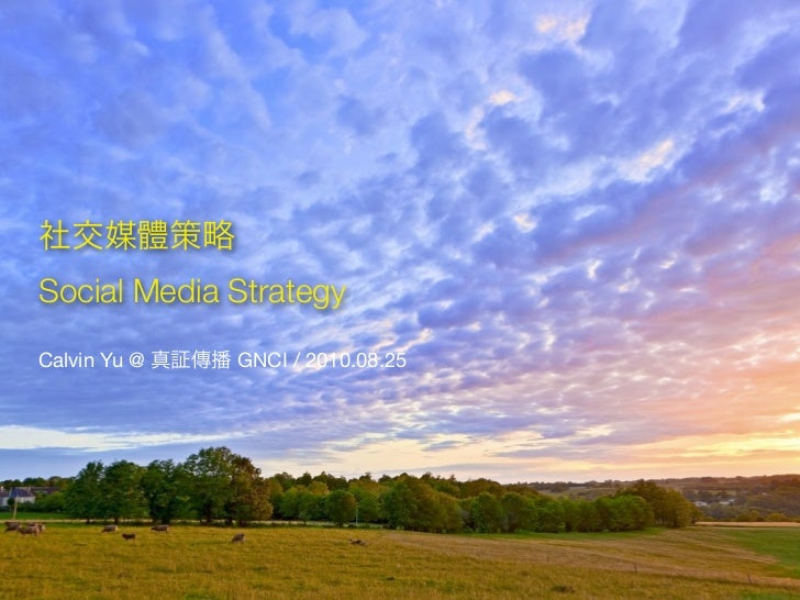 Social Media Strategy Calvin Yu @   GNCI / 2010.08.25