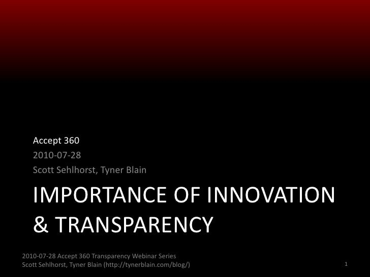 Accept 360    2010-07-28    Scott Sehlhorst, Tyner Blain     IMPORTANCE OF INNOVATION    & TRANSPARENCY 2010-07-28 Accept ...