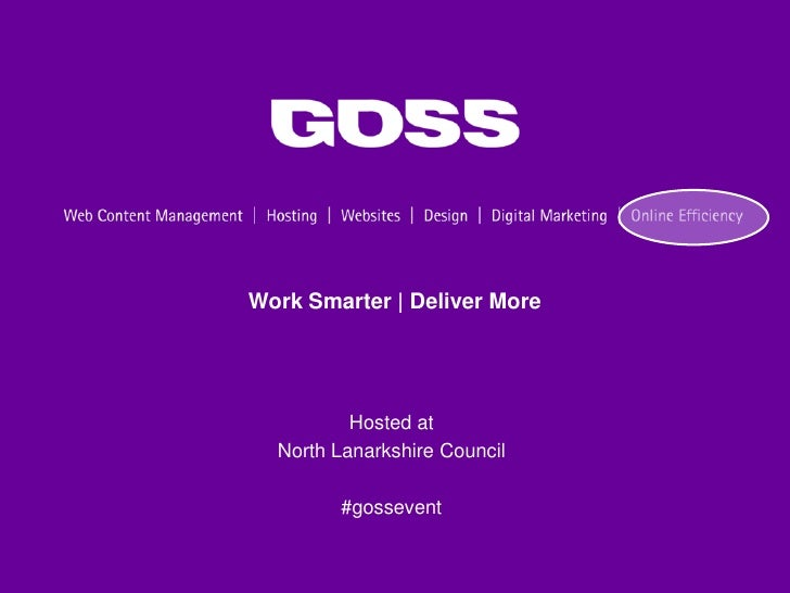 Work Smarter | Deliver More Hosted at  North Lanarkshire Council #gossevent