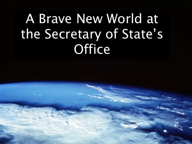 A Brave New World at the Secretary of State's Office