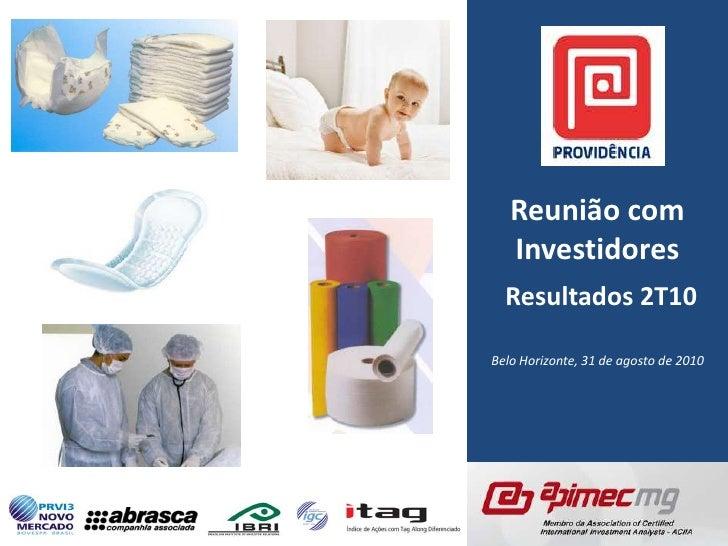 Reunião com Investidores<br />Resultados 2T10<br />Belo Horizonte, 31 de agosto de 2010<br />