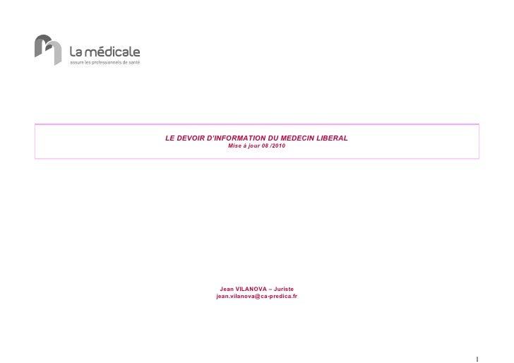 LE DEVOIR D'INFORMATION DU MEDECIN LIBERAL              Mise à jour 08 /2010             Jean VILANOVA – Juriste          ...