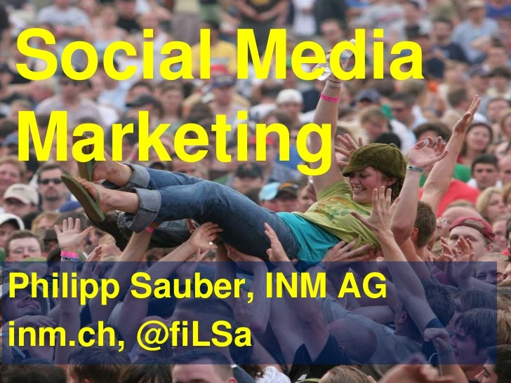 Social Media Marketing<br />Philipp Sauber, INM AG<br />inm.ch, @fiLSa<br />