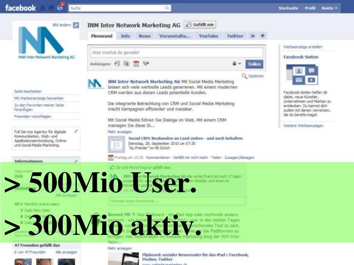 > 500Mio User.<br />> 300Mio aktiv.<br />