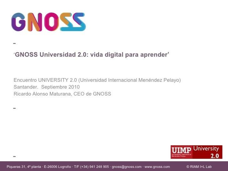 Encuentro UNIVERSITY 2.0 (Universidad Internacional Menéndez Pelayo) Santander.  Septiembre 2010  Ricardo Alonso Maturana,...