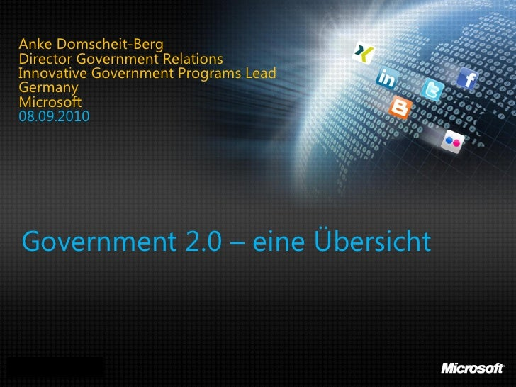 Anke Domscheit-Berg Director Government Relations Innovative Government Programs Lead Germany Microsoft 08.09.2010      Go...