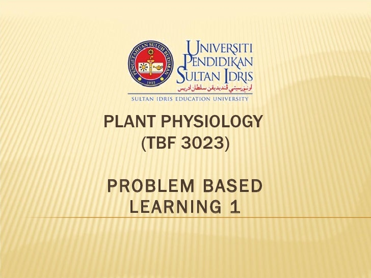 PLANT PHYSIOLOGY  (TBF 3023) PROBLEM BASED LEARNING 1