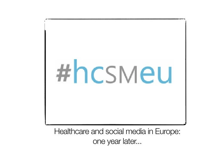 Healthcare and social media in Europe:            one year later...
