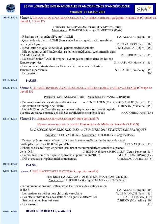 Séance 1. LES OUTILS DE L'ANGEIOLOGUE DANS L'ARTERIOPATHIE DES MEMBRES INFERIEURS (Groupes de travail 1, 2, 9 et 17) Prési...