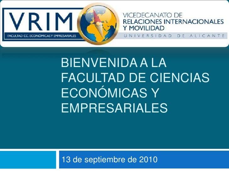 Bienvenida a la Facultad de Ciencias Económicas y Empresariales<br />13 de septiembre de 2010<br />
