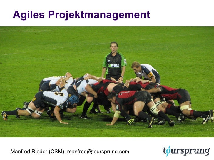 <ul>Agiles Projektmanagement </ul>Manfred Rieder (CSM), manfred@toursprung.com