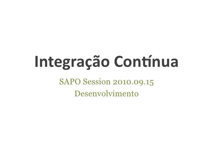 SAPO Session: Continuous Integration