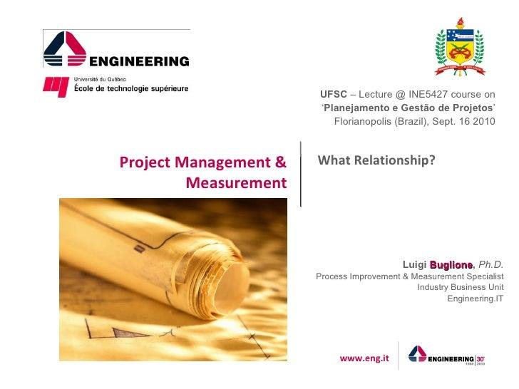 UFSC – Lecture @ INE5427 course on                        'Planejamento e Gestão de Projetos'                           Fl...
