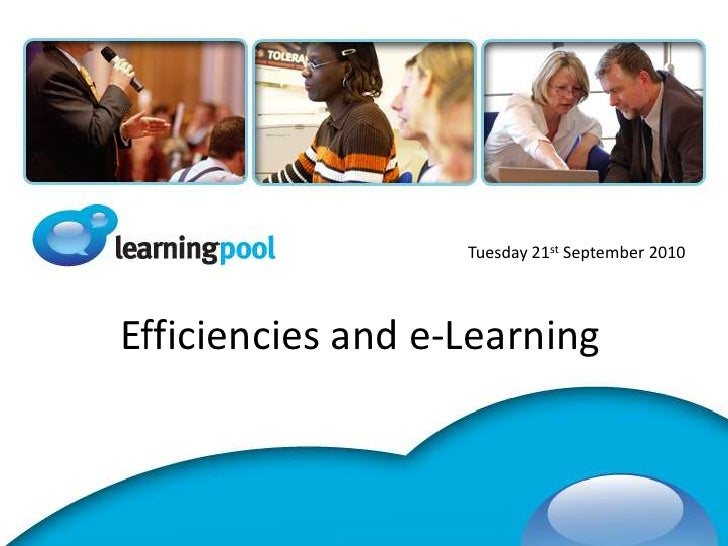 Tuesday 21st September 2010<br />Efficiencies and e-Learning<br />