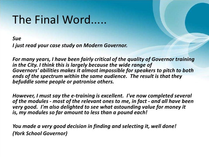 The Final Word.....<br />Sue<br />I just read your case study on Modern Governor.<br /><br />For many years, I have been ...