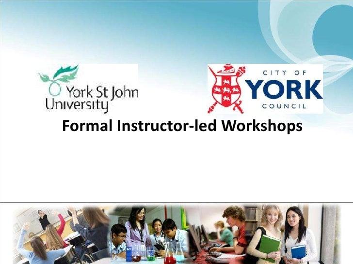 Formal Instructor-led Workshops<br />